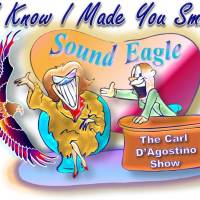 🦅 SoundEagle on The Carl D'Agostino Show ― I Know I Made You Smile 😊