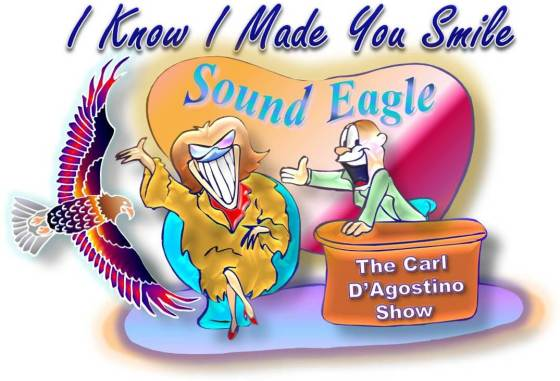 SoundEagle on The Carl D'Agostino Show (I Know I Made You Smile)