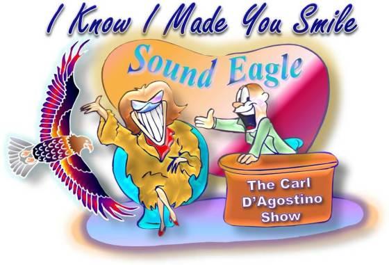 SoundEagle on The Carl D'Agostino Show (I Know I Made You Smile)