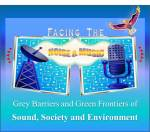Facing the Noise & Music - Grey Barriers and Green Frontiers of Sound, Society and Environment