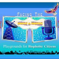 🎧 Facing the Noise & Music: Playgrounds for Biophobic Citizens 🏗🌁🗼🏭