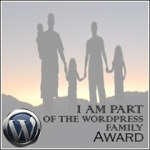 "I am Part of the WordPress Family Award Josh Eddy from beardtalks.com said: ""Quite enjoyed your site, so I've decided to nominate you!"""