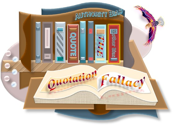 The Quotation Fallacy with Authority Bias and Author Bias